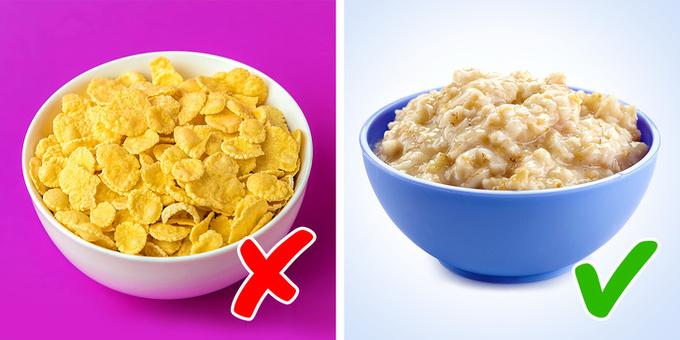Ngũ cốc  Ngũ cốc luôn được coi là một giải pháp đơn giản cho bữa sáng bổ dưỡng và tốt cho sức khỏe. Tuy nhiên, không phải tất cả các loại ngũ cốc đều tốt. Phần lớn trong số chúng được làm từ ngũ cốc tinh chế. Trong quá trình chế biến này, ngũ cốc sẽ mất một lượng đáng kể chất xơ và các chất dinh dưỡng khác giúp bạn no lâu. Chưa kể lượng đường được thêm vào ngũ cốc để làm cho chúng ngon hơn và hấp dẫn không tốt cho sức khỏe.